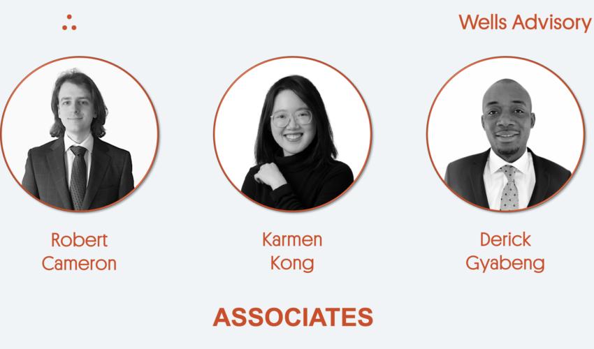 Karmen Kong, Derick Gyabeng, and Rob Cameron join Wells Advisory as Associate Consultants